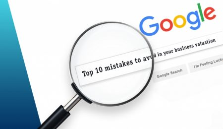 Top 10 mistakes to avoid in your business valuation