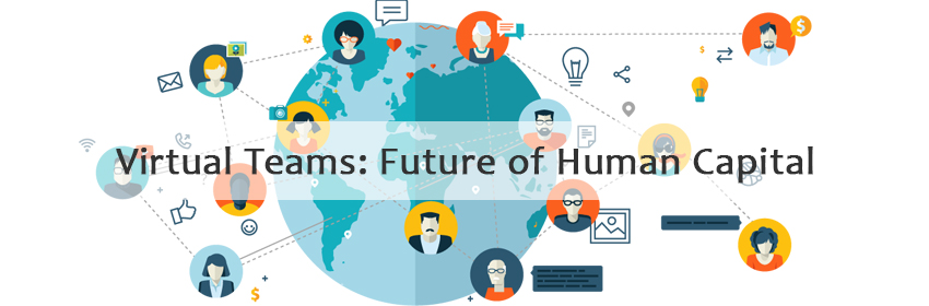 Virtual Teams Future of Human Capital
